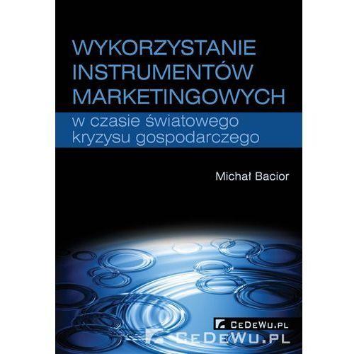 Biblioteka biznesu, Wykorzystywanie instrumentów marketingowych w czasie światowego kryzysu gospodarczego (opr. miękka)