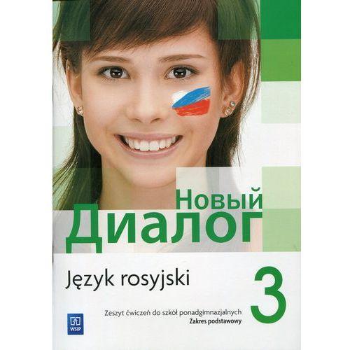 Pozostałe książki, Nowyj Dialog 3 Język rosyjski Zeszyt ćwiczeń Zakres podstawowy (opr. miękka)
