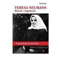 Biografie i wspomnienia, Teresa Neumann. Mistyczka i stygmatyczka (opr. miękka)