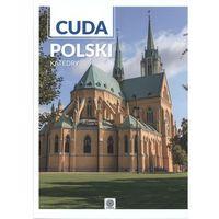 Albumy, Katedry, Cuda Polski - OPRACOWANIA ZBIOROWE (opr. twarda)