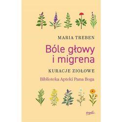 Bóle głowy i migrena - Maria Treben (opr. miękka)