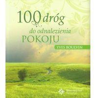 Książki religijne, 100 dróg do odnalezienia pokoju (opr. broszurowa)