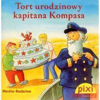 Książki dla dzieci, Pixi. Tort urodzinowy kapitana Kompasa - Alfred Neuwald (opr. broszurowa)