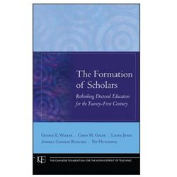 The Formation of Scholars. Rethinking Doctoral Education for the Twenty-First Century