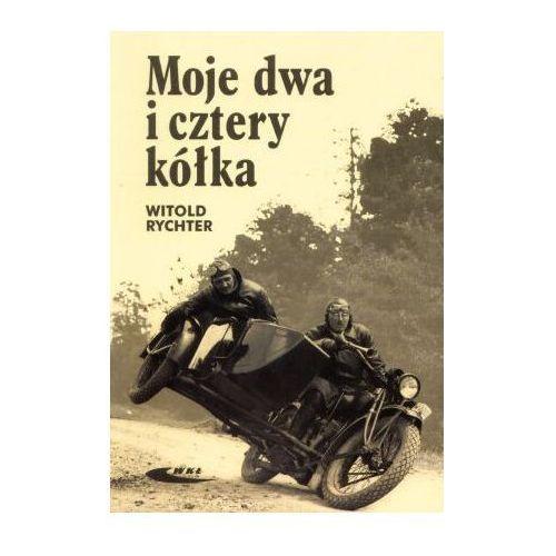 Książki o motoryzacji, Moje dwa i cztery kółka (opr. miękka)
