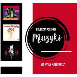 Kolekcja Polskiej Muzyki - Maryla Rodowicz
