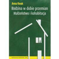 Socjologia, Rodzina w dobie przemian - Anna Kwak (opr. miękka)