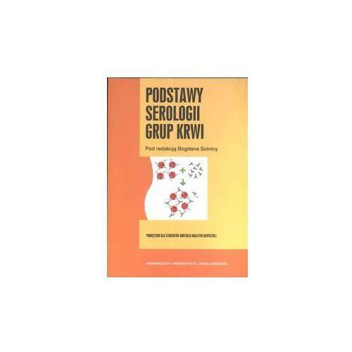 Książki medyczne, Podstawy serologii grupy krwi (opr. broszurowa)