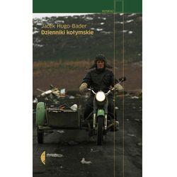 Dzienniki kołymskie. - Jacek Hugo-Bader (opr. twarda)