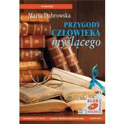 Przygody człowieka myślącego - Maria Dąbrowska