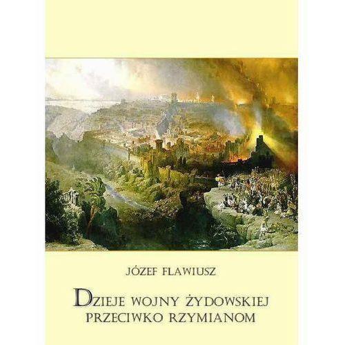 E-booki, Dzieje wojny żydowskiej przeciwko Rzymianom - Józef Flawiusz