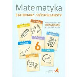 Kalendarz szóstoklasisty 2014 matematyka - praca zbiorowa