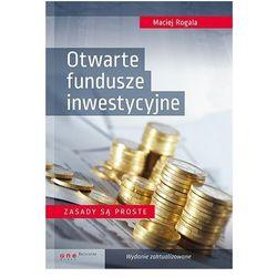 Otwarte fundusze inwestycyjne. Zasady są proste (opr. twarda)