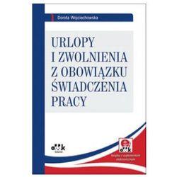 Urlopy i zwolnienia z obowiązku świadczenia pracy (z suplementem elektronicznym) (opr. miękka)