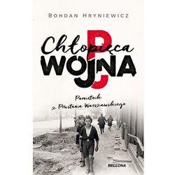 Chłopięca wojna. Pamiętnik z Powstania Warszawskiego Bohdan Hryniewicz (opr. broszurowa)