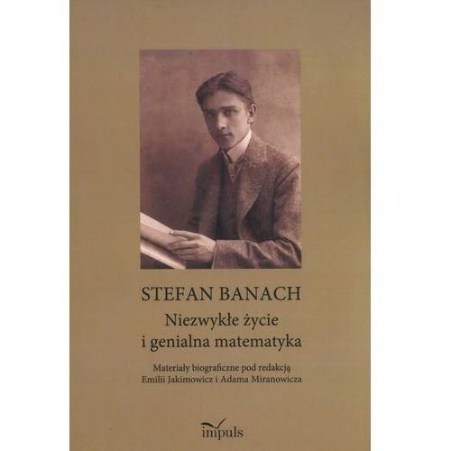 Pozostałe książki, Stefan Banach. Niezwykłe życie i genialna... - Emilia Jakimowicz, Miranowicz Adam