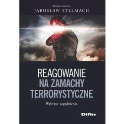 Reagowanie na zamachy terrorystyczne Wybrane zagadnienia (opr. miękka)