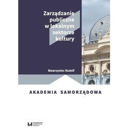 Zarządzanie publiczne w lokalnym sektorze kultury (opr. broszurowa)