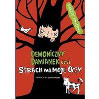 Książki dla dzieci, Demoniczny Damianek, czyli strach ma moje oczy (opr. twarda)