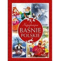 Książki dla dzieci, Najpiękniejsze baśnie polskie - DOROTA SKWARK (opr. twarda)