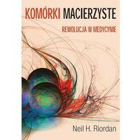 Książki o zdrowiu, medycynie i urodzie, KOMÓRKI MACIERZYSTE (opr. broszurowa)