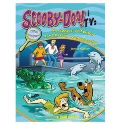 Scooby-Doo! I Ty: Na tropie Potwora z morskich... - James Gelsey - książka (opr. broszurowa)