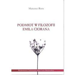 Podmiot w filozofii Emila Ciorana - Mateusz Rura