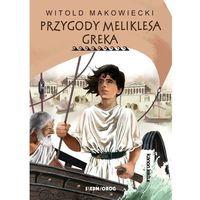 Lektury szkolne, Przygody Meliklesa Greka - Witold Makowiecki (opr. miękka)
