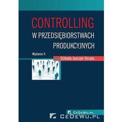 CONTROLLING W PRZEDSIĘBIORSTWACH PRODUKCYJNYCH (opr. miękka)