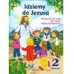 Idziemy do Jezusa. Podręcznik do religii dla klasy 2 szkoły podstawowej (opr. miękka)