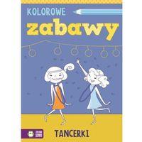 Książki dla dzieci, Kolorowe Zabawy. Tancerki (opr. miękka)