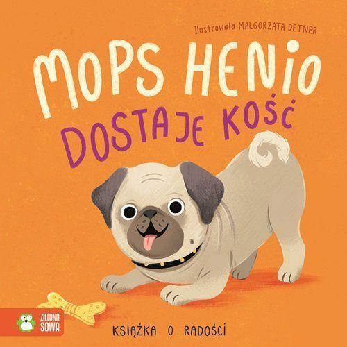 Książki dla dzieci, Radość Mops Henio dostaje kość. Darmowy odbiór w niemal 100 księgarniach! (opr. twarda)