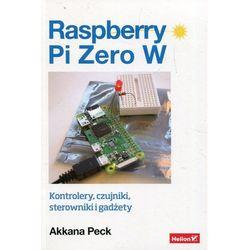 Raspberry Pi Zero W. Darmowy odbiór w niemal 100 księgarniach! (opr. broszurowa)