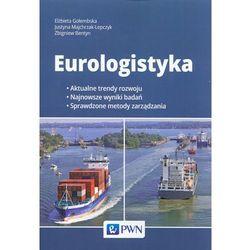 Eurologistyka - Gołembska Wlżbieta, Majchrzak-Lepczyk Justyna, Bentyn Zbigniew (opr. miękka)