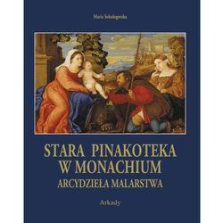 ARCYDZIEŁA MALARSTWA STARA PINAKOTEKA W MONACHIUM TW (opr. twarda)