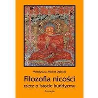 E-booki, Filozofia nicości. Rzecz o istocie buddyzmu - Władysław Michał Dębicki (EPUB)