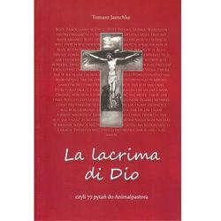 La lacrima di Dio czyli 77 pytań do animalpastora (opr. miękka)