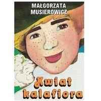 Literatura młodzieżowa, Kwiat kalafiora (opr. broszurowa)