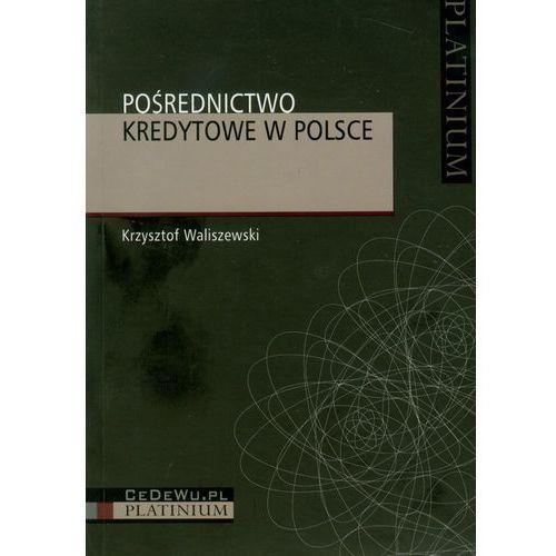 Pozostałe książki, Pośrednictwo kredytowe w Polsce- bezpłatny odbiór zamówień w Krakowie (płatność gotówką lub kartą).