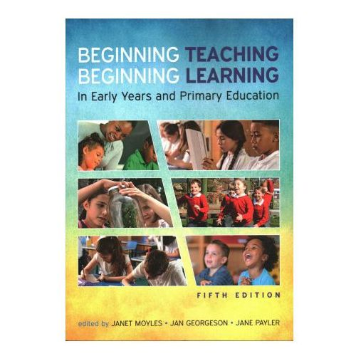 E-booki, Ebook: Beginning Teaching, Beginning Learning: In Early Years And Primary Education