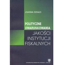 Polityczne uwarunkowania jakości instytucji fiskalnych (opr. miękka)
