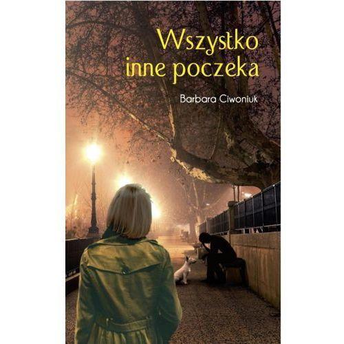 E-booki, Wszystko inne poczeka - Barbara Ciwoniuk