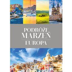 Europa, Podróże marzeń - Opracowanie zbiorowe (opr. twarda)
