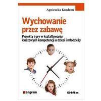 Psychologia, Wychowanie przez zabawę - Wysyłka od 3,99 - porównuj ceny z wysyłką (opr. miękka)