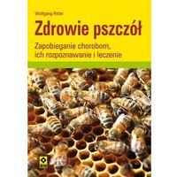 Hobby i poradniki, Zdrowie pszczół Zapobieganie chorobom ich rozpoznawanie i leczenie (opr. miękka)
