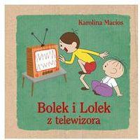 Książki dla dzieci, Bolek i Lolek z telewizora (opr. twarda)