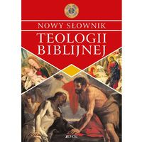 Słowniki, encyklopedie, NOWY SŁOWNIK TEOLOGII BIBLIJNEJ - Opracowanie zbiorowe (opr. miękka)