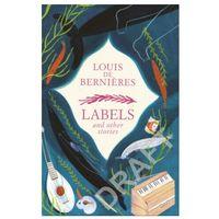 Książki do nauki języka, Labels and Other Stories - de Bernieres Louis - książka (opr. miękka)