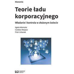 Teorie ładu korporacyjnego - Agata Adamska, Piotr Urbanek (opr. broszurowa)