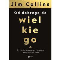 Biblioteka biznesu, Od dobrego do wielkiego - Jim Collins (opr. miękka)